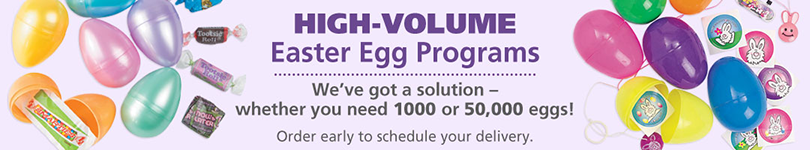 High Volume Easter Egg Programs - We hav a solution for any size group - wheter you need 100 or 50000 - Order eary for quick delivery